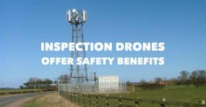 Inspection Drones Offer Safety Benefits